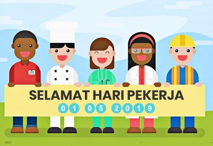 Selamat Hari Pekerja 2019