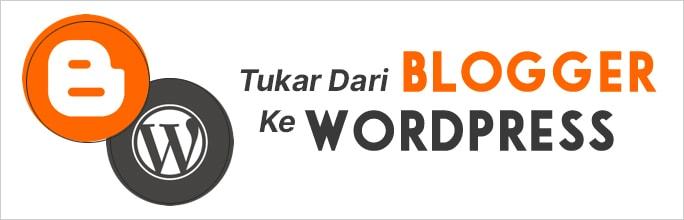 Tukar dari Blogger kepada WordPress